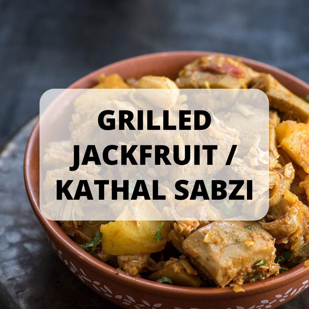 Grilled Jackfruit/Khathal Sabzi