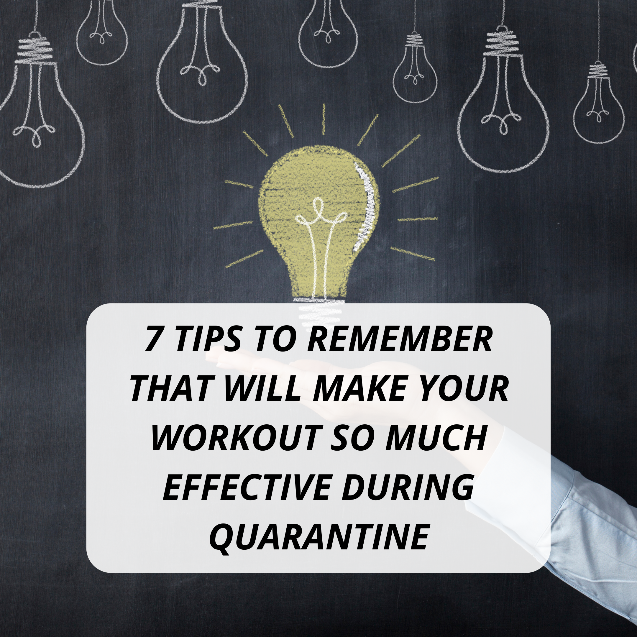 7 Tips To Remember That Will Make Your Workout So Much Effective During Quarantine